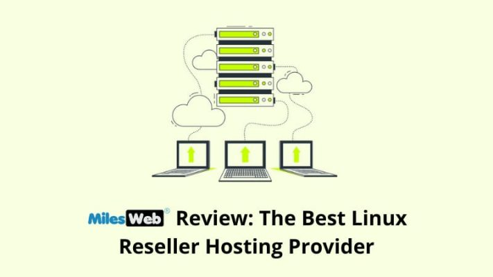 MilesWeb Review: The Best Linux Reseller Hosting Provider